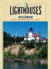 Lighthouses of Wisconsin : A Guidebook and Keepsake by Bruce Roberts S/C