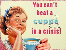 Can't Beat A Cuppa In A Crisis, Retro metal Sign/Plaque Wall vintage / Gift