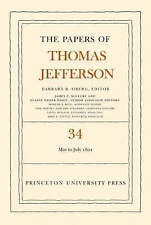 The Papers of Thomas Jefferson, Volume 34: 1 May to 31 July 1801 by Thomas Jefferson (Hardback, 2008)