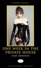 One Week in the Private House (Nexus) By Esme Ombreux. 9780352337061