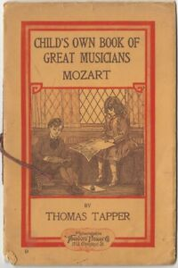 Mozart -Child's Own Book of Great Musicians 1915 w/ Paste-In Illustration Sheet