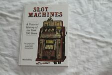 Slot Machines A Pictorial History of The 1st 100 years Marshall FEY Book