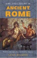 Life and Leisure in Ancient Rome Paperback J. P. V. D. Balsdon