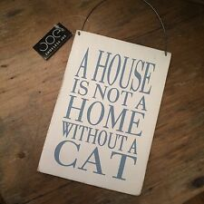 Hanging sign 'A house is not a home without a cat' Cat lover. Shabbychic. Gift