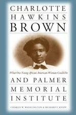 Charlotte Hawkins Brown And Palmer Memorial Institute: What One Young African...
