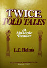 Helms, L.C. Twice Told Tales; A Masonic Reader