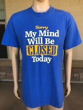 Vintage 80s 90s Sorry My Mind Will Be Closed Today Single Stitch T Shirt USA XL