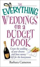 The Everything® Weddings on a Budget Book : Create the Wedding of Your Dreams a…