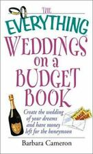 The Everything Weddings on a Budget Book: Create the Wedding of Your Dreams and