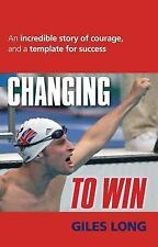 Changing To Win: An incredible story of courage and a template for success, Long