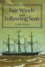 Fair Winds and Following Seas by Riley Roberts (2002, Paperback)