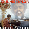TAYLOR,JOHNNIE-SUPER TAYLOR (US IMPORT) CD NEW