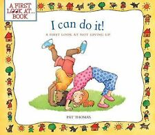 NEW - I Can Do It!: A First Look at Not Giving Up (A First Look at...Series)