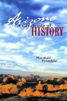 Arizona: A Cavalcade of History (Arizona and the Southwest) by Trimble Book The