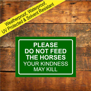 Please do not feed the horses Your Kindness may Kill sign Red Green or Blue 9480