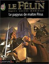 Le Félin, Agent secret médiéval, tome 7 : Le Papyrus de maître Pirus (French Edi