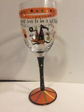 """Halloween Wine Glass """"Girls Just Have to Be A Little Bit Wicked"""" - Mint"""