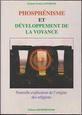 Le phosphénisme et développement de la voyance. Nouvelle explication de l' origi