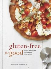 Gluten-Free for Good : Simple, Wholesome Recipes Made from Scratch by...