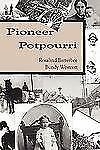 Pioneer Potpourri by Rosalind Batterbee-Bundy-Wescott (2007, Hardcover)