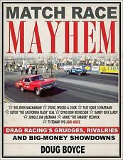 Match Race Mayhem: Drag Racing's Grudges, Rivalries and Big-Money Showdowns (Pap