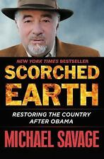 Scorched Earth: Restoring the Country after Obama, Savage, Michael, Good Conditi