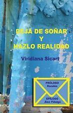 Deja de Soñar y Hazlo Realidad by Viridiana Sicart (2016, Paperback)