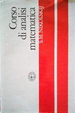 SERGEJ MICHAJLOVIC NIKOLSKIJ CORSO DI ANALISI MATEMATICA 1 EDIZIONI MIR 1985