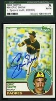 Eric Show 1983 Topps Jsa Slabbed Certified Sgc Spence Authentic Autograph