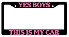 Black License Frame Yes Boys This Is My Car Pink