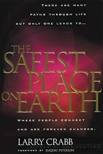 The Safest Place on Earth by Larry Crabb (1999, Hardcover)