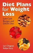 Diet Plans for Weight Loss : Low Carb Recipes and Dash Diet by Lyn Chagoya...