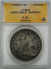 1798 Draped Bust Silver Dollar, ANACS F-15 Details (Damaged), *Large Eagle*