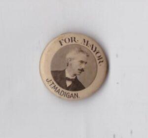 "1905 JOHN MADIGAN MAYOR DUNKIRK NY 7/8"" CELLO MAYOR CAMPAIGN PINBACK BUTTON"