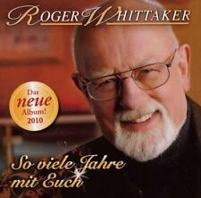 Roger Whittaker - So Viele Jahre mit euch SONY RECORDS CD 2010