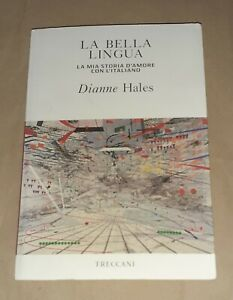 La bella lingua - Dianne Hales - Treccani, 2019