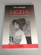 Dino BATTAGLIA - Ligeia e altri racconti - Le Mani Edizioni 2004