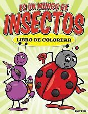 Libro de Colorear: Es un Mundo de Insectos by Rick Todd (2015, Paperback)