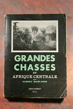 GRANDES CHASSES EN AFRIQUE CENTRALE (55AM) ALBERT MAHUZIER EDIT AMIOT ET DUMONT