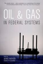 Oil and Gas in Federal Systems, Anderson, George