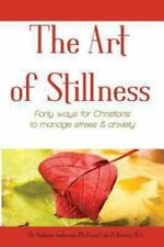 The Art of Stillness: Forty Ways for Christians to Manage Stress & Anxiety (Pape