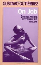 On Job: God-Talk and the Suffering of the Innocent: By Gustavo Gutierrez