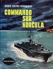ROGER COSYNS-VERHAEGEN / COMMANDO SUR KORCULA / PIERRE DE MEYERE 1964
