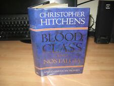 Christopher Hitchens Blood Class & Nostalgia scarce 1990 1st UK USA relationship