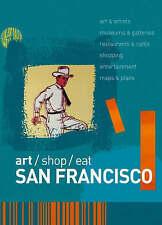 art/shop/eat San Francisco, Springer, Christopher, Sterling, Richard, Goldman, M