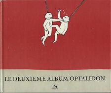EO DESSINS TOPOR CHAVAL SINÉ TIM TETSU FAIZANT YLIPE : DEUXIÈME ALBUM OPTALIDON
