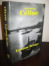 1st Edition LONDON BRIDGE Louis Ferdinand Celine FIRST PRINT Classic AVANT GARDE