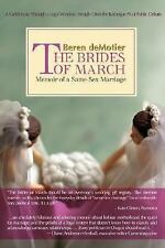 The Brides of March : Memoir of a Same-Sex Marriage by Beren deMotier (2007,...