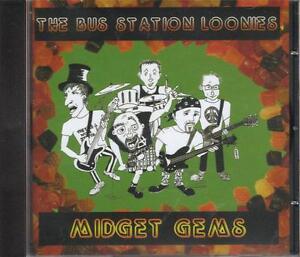New!!  THE BUS STATION LOONIES   Midget Gems CD    PUNK
