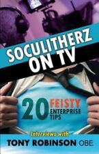 Soculitherz on TV - 20 Feisty Enterprise Tips by Tony Robinson Obe (2015,...